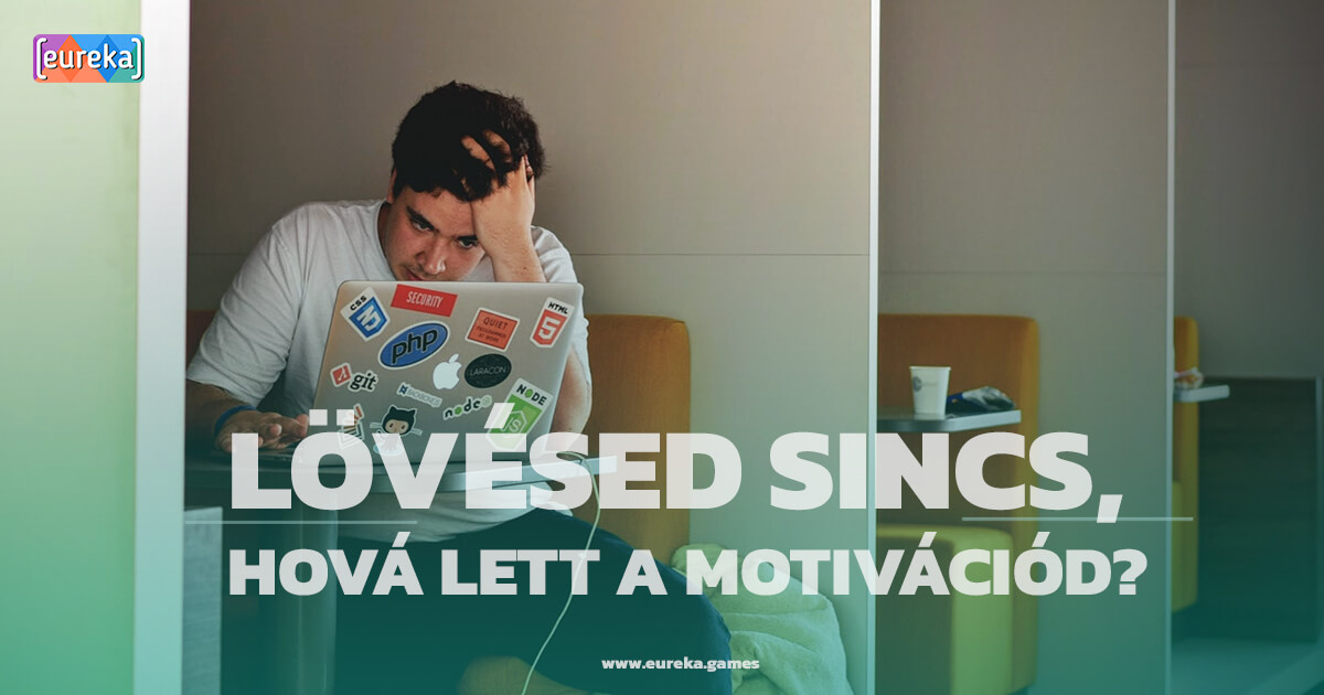 Lövésed sincs, hová lett a motivációd?