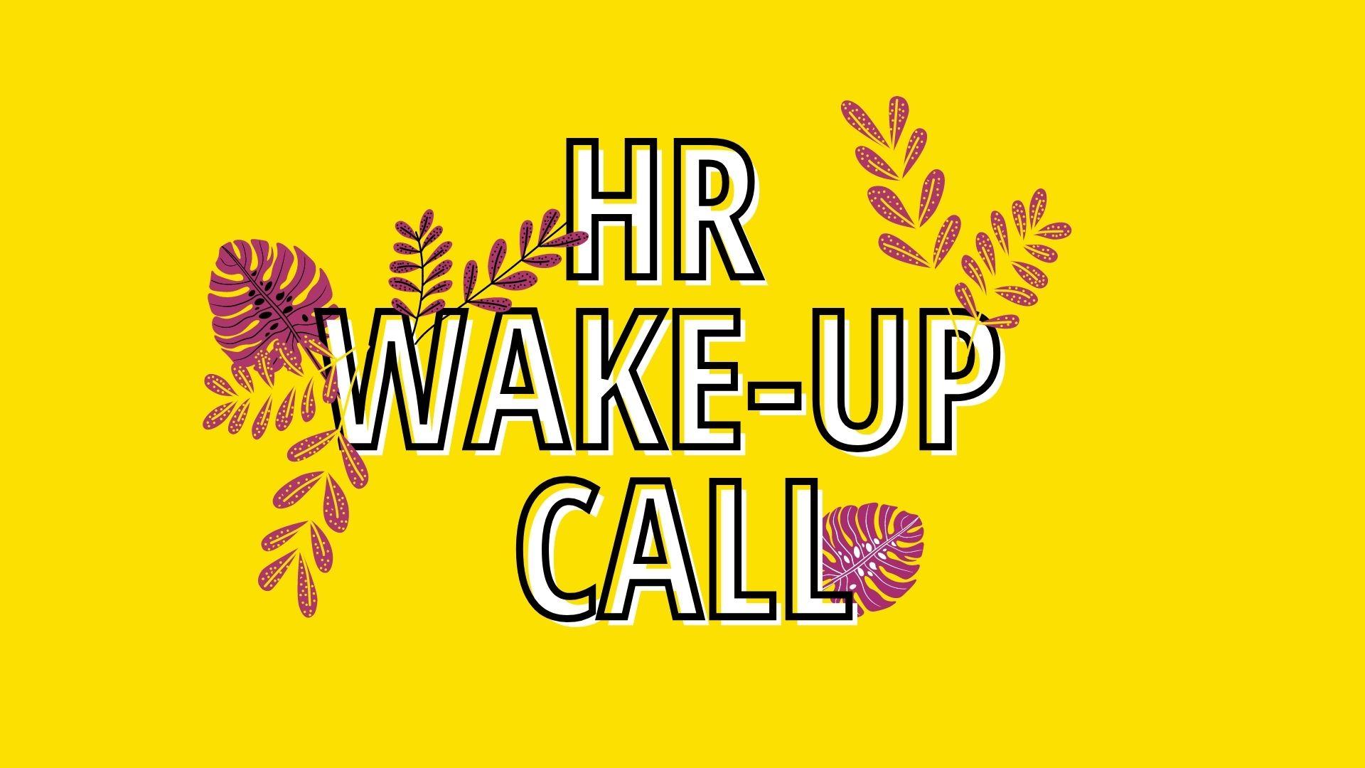 HR Wake-up Call - Tartsd meg és uralkodj!